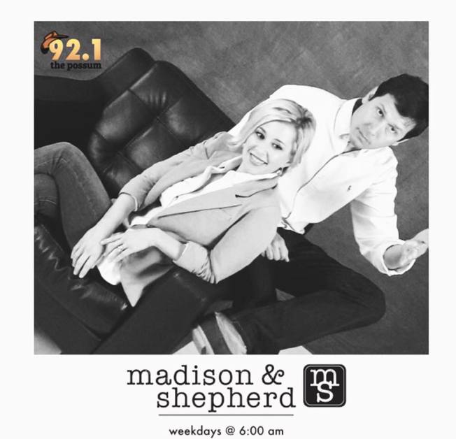 Madison and Shepherd in the Morning on 92.1 The Possum - weekday mornings at 6 a.m.